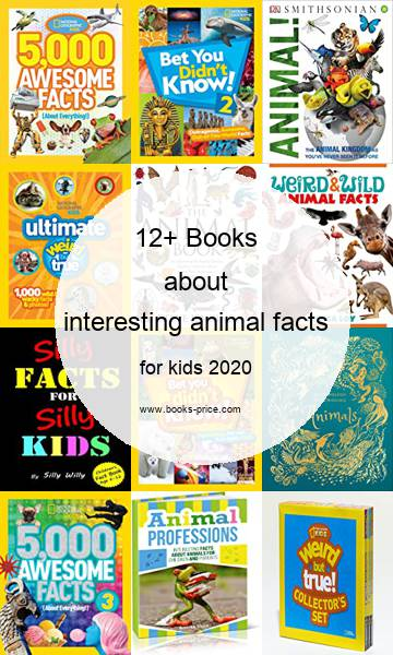 12 interesting animal facts books for kids 2020