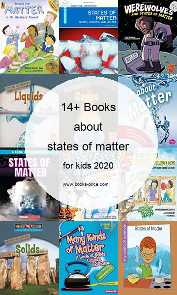 14 states of matter books for kids 2020